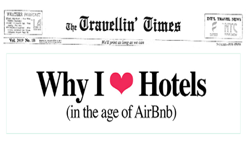 Why we love hotels (in the age of Arbnb)